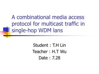 A combinational media access protocol for multicast traffic in single-hop WDM lans