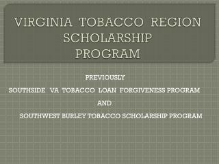 VIRGINIA  TOBACCO  REGION  SCHOLARSHIP PROGRAM