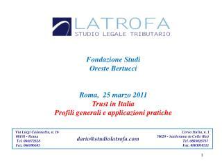 Fondazione Studi Oreste Bertucci Roma,  25 marzo 2011 Trust in Italia