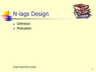 N-lags Design