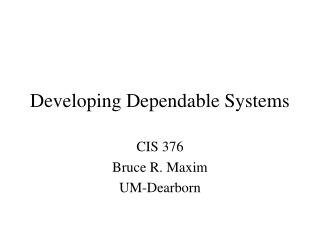 Developing Dependable Systems