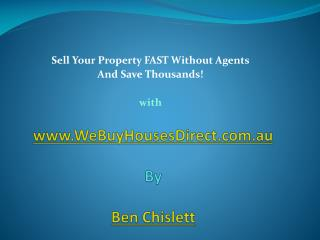 Sell Your Home Fast & without agents with Ben Chislett