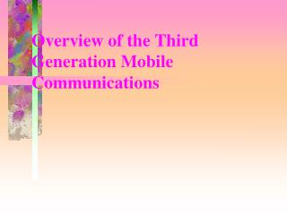 Overview of the Third Generation Mobile Communications