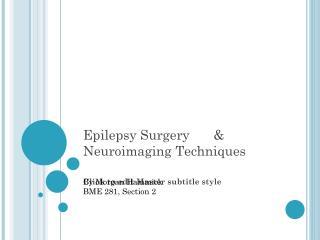 Epilepsy Surgery & Neuroimaging Techniques