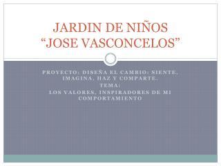 """JARDIN DE NIÑOS  """"JOSE VASCONCELOS"""""""