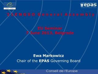 2 1 . E N G S O  G e n e r a l  A s s e m b l y EU Seminar 7 June 2013, Belgrade