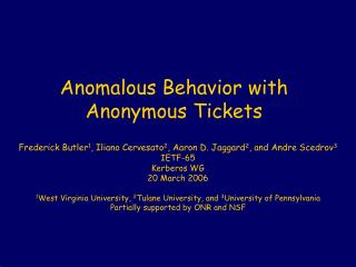 Anomalous Behavior with Anonymous Tickets