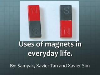 Uses of magnets in everyday life.