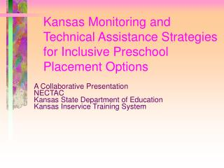 Kansas Monitoring and Technical Assistance Strategies for Inclusive Preschool Placement Options