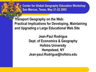 Jean-Paul Rodrigue Dept. of Economics & Geography Hofstra University Hempstead, NY