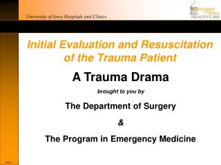 Initial Evaluation and Resuscitation  of the Trauma Patient