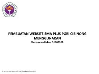 PEMBUATAN WEBSITE SMA PLUS PGRI CIBINONG MENGGUNAKAN Muhammad Irfan. 31105902.