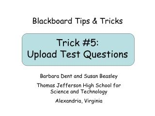Trick 5:  Upload Test Questions