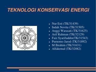 TEKNOLOGI KONSERVASI ENERGI