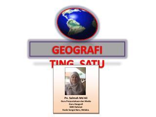 GEOGRAFI TING. SATU