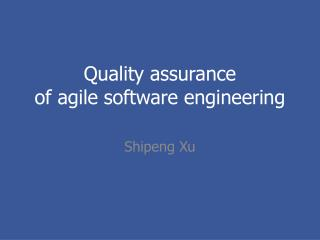 Quality assurance of agile software engineering