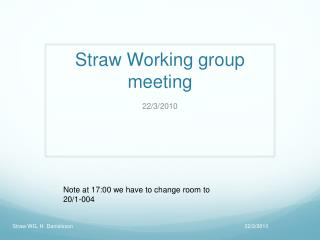 Straw  Working  group meeting