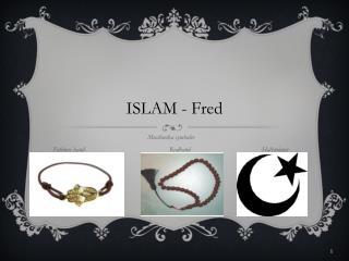 ISLAM - Fred