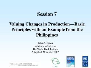 Session 7 Valuing Changes in Production�Basic Principles with an Example from the Philippines