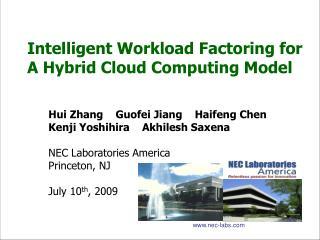 Intelligent Workload Factoring for A Hybrid Cloud Computing Model