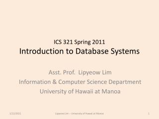 ICS  321  Spring  2011 Introduction to Database Systems