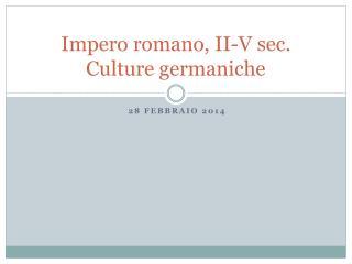Impero romano, II-V sec. Culture germaniche