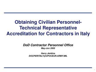 Obtaining Civilian Personnel- Technical Representative Accreditation for Contractors in Italy
