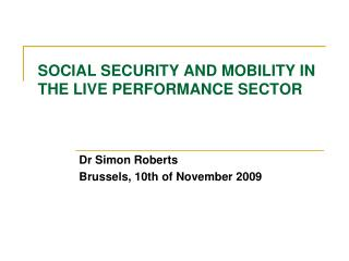 SOCIAL SECURITY AND MOBILITY IN THE LIVE PERFORMANCE SECTOR