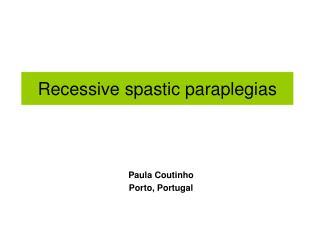 Recessive  spastic paraplegias
