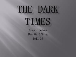 The Dark times