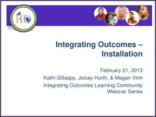 Integrating Outcomes –  Installation