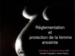 R glementation  et  protection de la femme enceinte