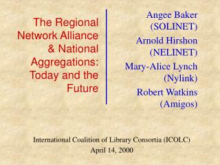 The Regional Network Alliance & National Aggregations: Today and the Future