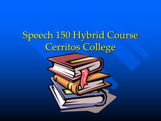 Speech 150 Hybrid Course Cerritos College