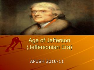 Age of Jefferson (Jeffersonian Era)