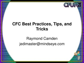 CFC Best Practices, Tips, and Tricks
