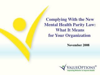 Complying With the New Mental Health Parity Law: What It Means  for Your Organization