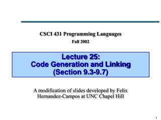 Lecture 25: Code Generation and Linking (Section 9.3-9.7)