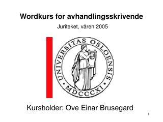 Wordkurs for avhandlingsskrivende Juriteket, våren 2005