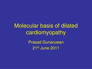 Molecular basis of dilated cardiomyopathy