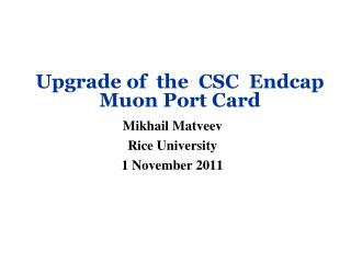Upgrade of  the  CSC  Endcap  Muon Port Card