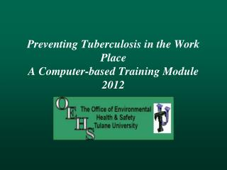 Preventing Tuberculosis in the Work Place A Computer-based Training Module 2012