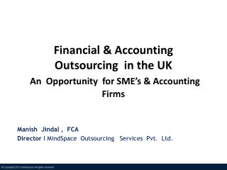Financial & Accounting  Outsourcing  in the UK   An  Opportunity  for SME's & Accounting  Firms