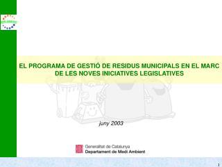 EL PROGRAMA DE GESTIÓ DE RESIDUS MUNICIPALS EN EL MARC DE LES NOVES INICIATIVES LEGISLATIVES