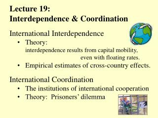 Lecture 19:  Interdependence & Coordination