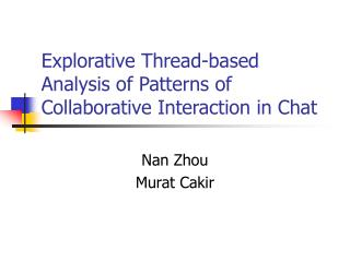 Explorative Thread-based Analysis of Patterns of Collaborative Interaction in Chat