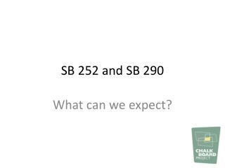 SB 252 and SB 290