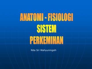 ANATOMI - FISIOLOGI SISTEM PERKEMIHAN