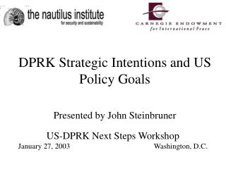 US-DPRK Next Steps Workshop January 27, 2003				Washington, D.C.