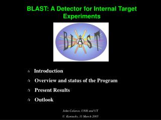 BLAST: A Detector for Internal Target Experiments